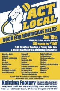 "a poster for a concert. it has a fist holding a microphone and the headline is ""Act Local: Rock for Hurricane Relief"", then it lists 30 bands, and details on ticket purchases. the concert was January 15, 2006"